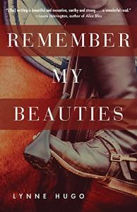 Remember My Beauties - Lynne Hugo
