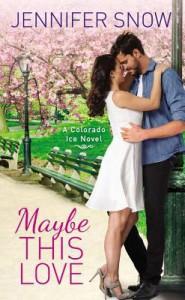 Maybe This Love - Jennifer Snow