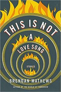 This is Not a Love Song - Brendan Mathews