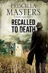 Recalled to Death: A Martha Gunn Police Procedural (A Martha Gunn Mystery) - Priscilla Masters