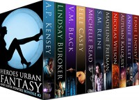 Heroes Urban Fantasy and Super Powers Bundle #2: 11 Urban Fantasy novels about superheroes, mutants, werewolves, vampires, sorcerers, adventurers, teens with paranormal powers, and more! - Holly Black, Ernie Lindsey, Lindsay Buroker, Annie Bellet, S.M. Reine, Madeline Freeman, Michelle Read, Elle Casey, Nicolas Wilson, A.P. Kensey, Autumn Kalquist