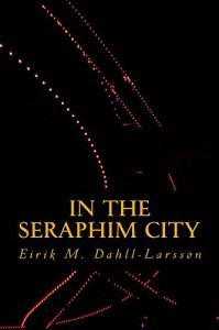 In the Seraphim City - Eirik Dahll-Larssøn