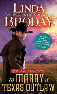 To Marry a Texas Outlaw (Men of Legend) - Linda Broday