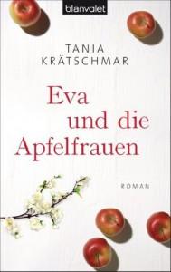 Eva und die Apfelfrauen - Tania Krätschmar