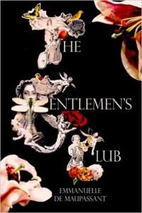 The Gentlemen's Club - Emmanuelle de Maupassant