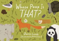 Whose Poop Is That? - Darrin Lunde, Kelsey Oseid