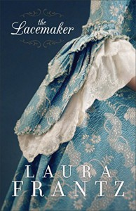 The Lacemaker - Laura Frantz