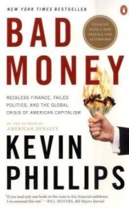 Bad Money by Phillips, Kevin (2009) Paperback - Kevin Phillips