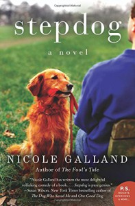 Stepdog: A Novel - Nicole Galland