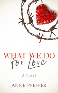 What We Do for Love - Anne Pfeffer