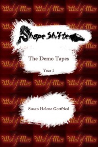 ShapeShifter: The Demo Tapes (Year 1) - Susan Helene Gottfried