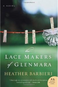 The Lace Makers of Glenmara: A Novel (P.S.) - Heather Barbieri