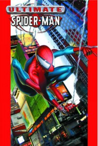 Ultimate Spider-Man, Vol. 1 - Brian Michael Bendis, Bill Jemas, Mark Bagley