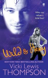 Wild & Hexy - Vicki Lewis Thompson
