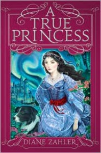 A True Princess - Diane Zahler