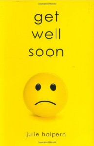 Get Well Soon - Julie Halpern