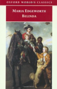 Belinda (Oxford World's Classics) - Maria Edgeworth;Kathryn Kirkpatrick