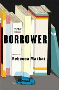 The Borrower: A Novel -