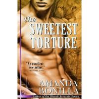 The Sweetest Torture (Sexy Shifter Shorts #1) - Amanda Bonilla