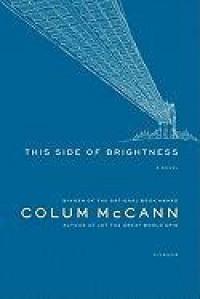 This Side of Brightness - Colum McCann