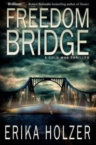 Freedom Bridge: A Cold War Thriller - Erika Holzer