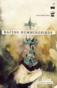 Racing Hummingbirds - Jeanann Verlee