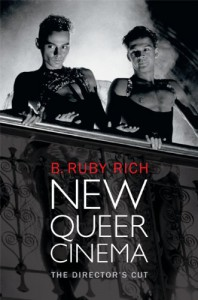 New Queer Cinema: The Director's Cut - B. Ruby Rich
