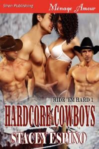Hardcore Cowboys [Ride 'em Hard 1] (Siren Publishing Menage Amour) - Stacey Espino