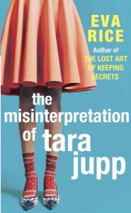 The Misinterpretation of Tara Jupp - Eva Rice