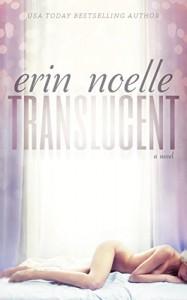 Translucent (Luminous Book 1) - Erin Noelle