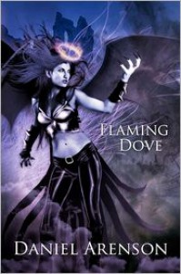 Flaming Dove - Daniel Arenson