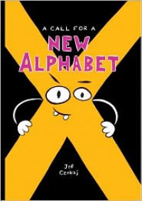A Call for a New Alphabet - Jef Czekaj