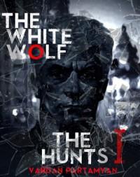 The White Wolf: The Hunts I (The hunts, #1) - Vardan Partamyan