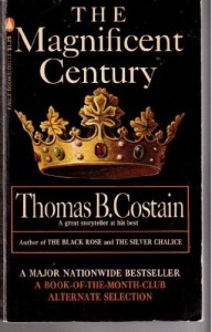 Magnificent Century - Thomas B. Costain