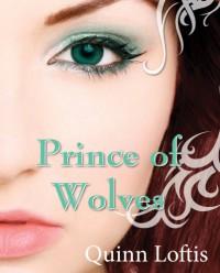 Prince of Wolves (The Grey Wolves Series) - Quinn Loftis, Rachel Carr