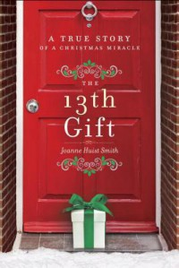 The 13th Gift - Joanne Huist Smith