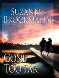 Gone Too Far (Troubleshooters Series #6) - Suzanne Brockmann, Deborah Hazlett