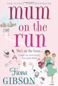 Mum on the Run - Fiona Gibson