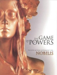 The Game of Powers Nobilis RPG Live Action Supplement - R. Sean Borgstrom