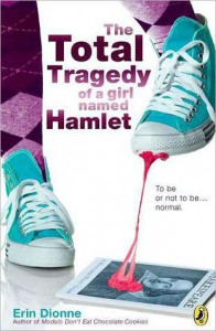 The Total Tragedy of a Girl Named Hamlet - Erin Dionne