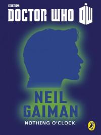 Doctor Who: Nothing O'Clock - Neil Gaiman