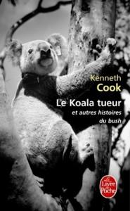 Le Koala tueur et autres histoires du bush - Kenneth Cook, Mireille Vignol
