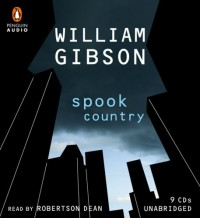 Spook Country Unabridged Compact Discs - William Gibson