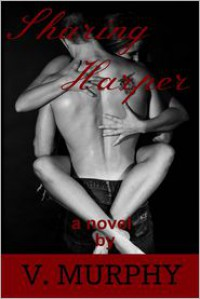 Sharing Harper - V Murphy,  Taylor Kent (Editor)