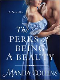 The Perks of Being a Beauty - Manda Collins
