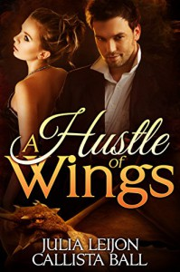 A Hustle of Wings - Julia Leijon, Callista Ball