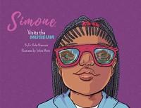 Simone Visits the Museum - Dr. Kelsi Bracmont, Takeia Marie