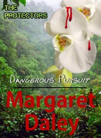 Dangerous Pursuit (The Protectors) - Margaret Daley