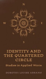 Identity and the Quartered Circle: Studies in Applied Wicca - Dorothy Louise Abrams