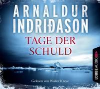 Tage der Schuld: Island Krimi. (Kommissar Erlendur, Band 2) - Coletta Bürling, Arnaldur Indriðason, Walter Kreye